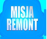 Misja: Remont